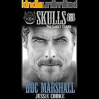 Doc Marshall: Skulls The Early Years (Skulls MC Book 19) (English Edition)