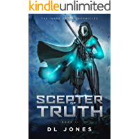 Scepter of Truth: A Cross-worlds Fantasy Story (The Inner Earth Chronicles Book 1)