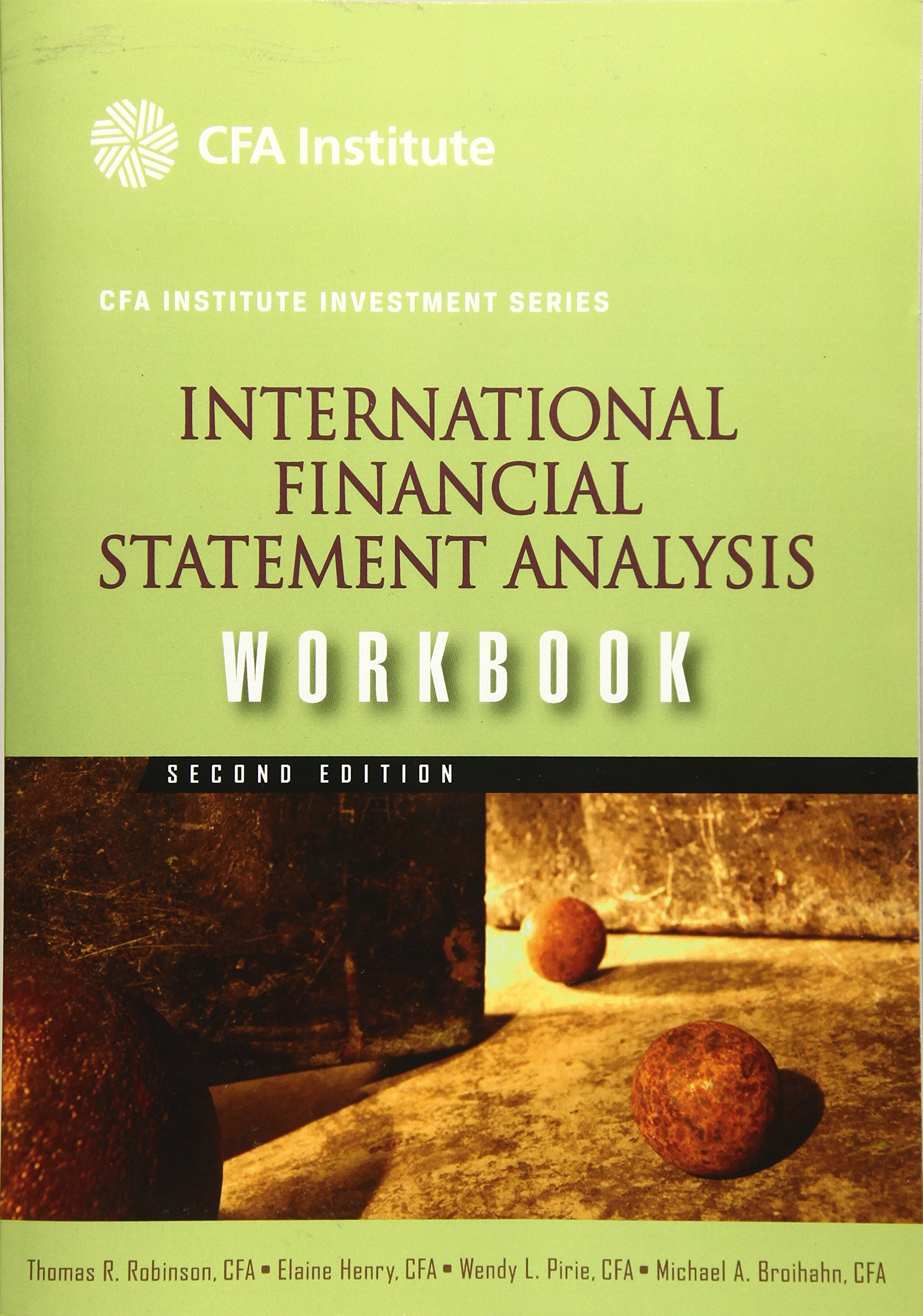 International Financial Statement Analysis Workbook  CFA Institute Investment Series