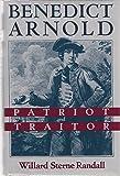 Benedict Arnold: Patriot and Traitor