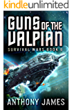 Guns of the Valpian (Survival Wars Book 6)
