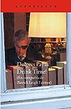 Drink time!: En compañía de Patrick Leigh Fermor (Cuadernos del Acantilado nº 59)