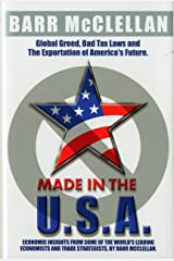Made in the USA: Global Greed, Bad Tax Laws and the Exportation of America's Future Hardcover