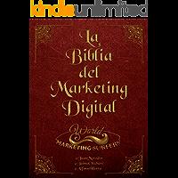 La Biblia de Marketing Digital: Todo lo que necesitas saber de marketing digital