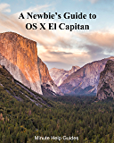 A Newbies Guide to OS X El Capitan: Switching Seamlessly from Windows to Mac (English Edition)