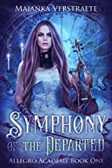 Symphony of the Departed (Allegro Academy #1) Kindle Edition