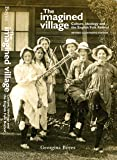 The Imagined Village: Culture, Ideology & the English Folk Revival