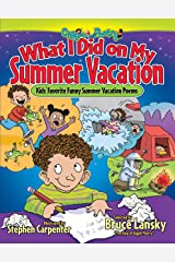 What I Did on My Summer Vacation: Kids' Favorite Funny Summer Vacation Poems (Giggle Poetry) Kindle Edition