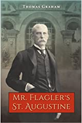 Mr. Flagler's St. Augustine Hardcover