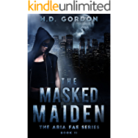 The Masked Maiden: a fae urban fantasy (The Aria Fae Series Book 2)