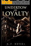 Undertow of Loyalty