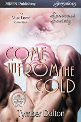 Come in From the Cold [Suncoast Society] (Siren Publishing Sensations) Kindle Edition