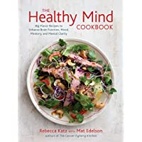 The Healthy Mind Cookbook: Big-Flavor Recipes to Enhance Brain Function, Mood, Memory...