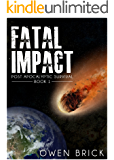 Fatal Impact (Post Apocalyptic Survival Book 1)