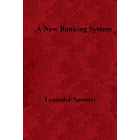 """The Abridged Version of """"A New Banking System"""": The Needful Capital for Rebuilding the Burnt District"""