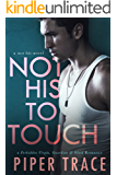 Not His to Touch: a Forbidden Virgin, Guardian & Ward Romance