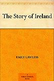 The Story of Ireland (English Edition)