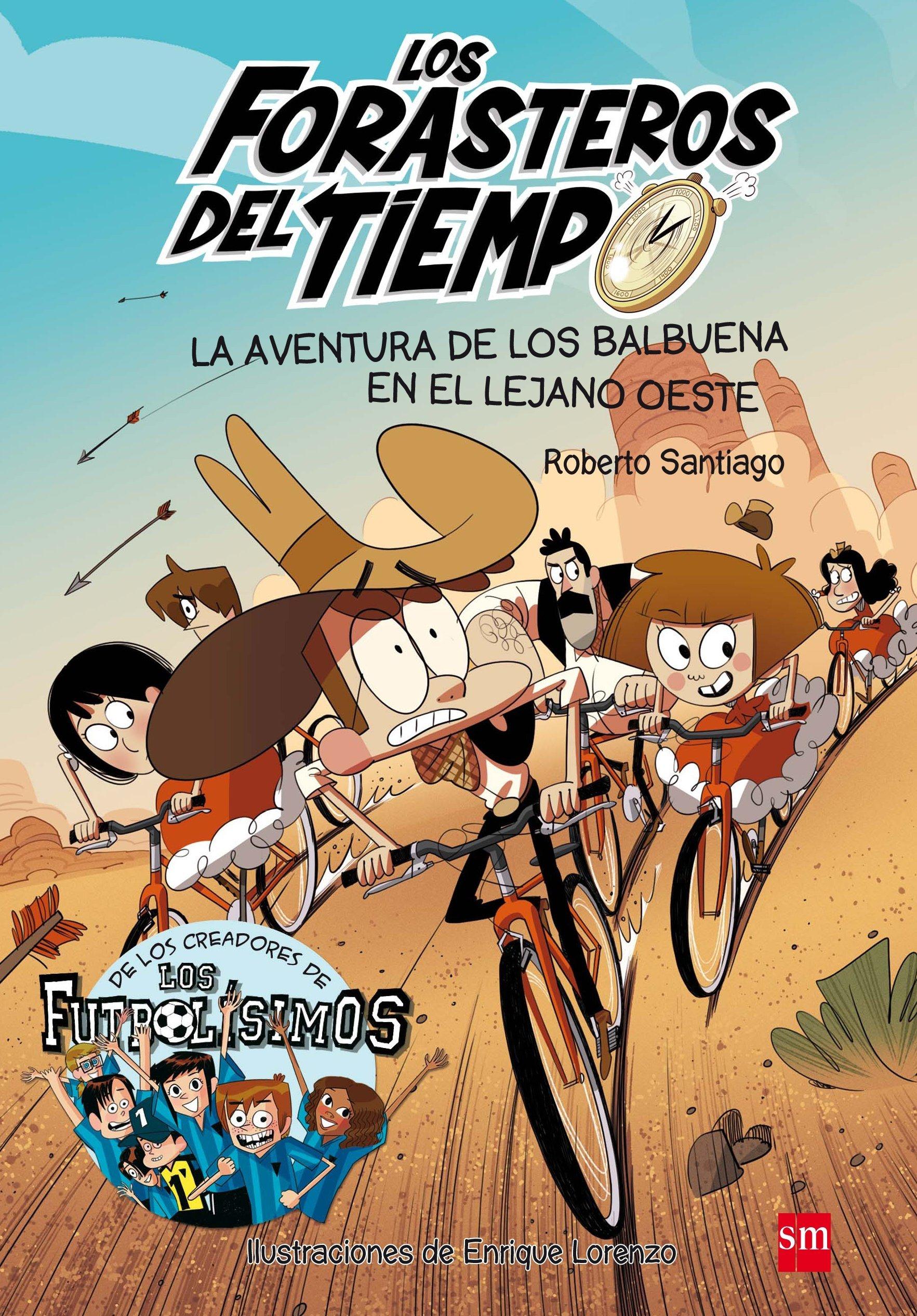La aventura de los Balbuena en el lejano oeste Los Forasteros del ...