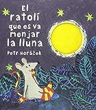 El ratolí que es va menjar la lluna (ALBUMES ILUSTRADOS)