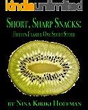 Short, Sharp Snacks: Fifteen Flash & One Short Story