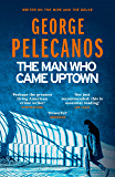 The Man Who Came Uptown (English Edition)