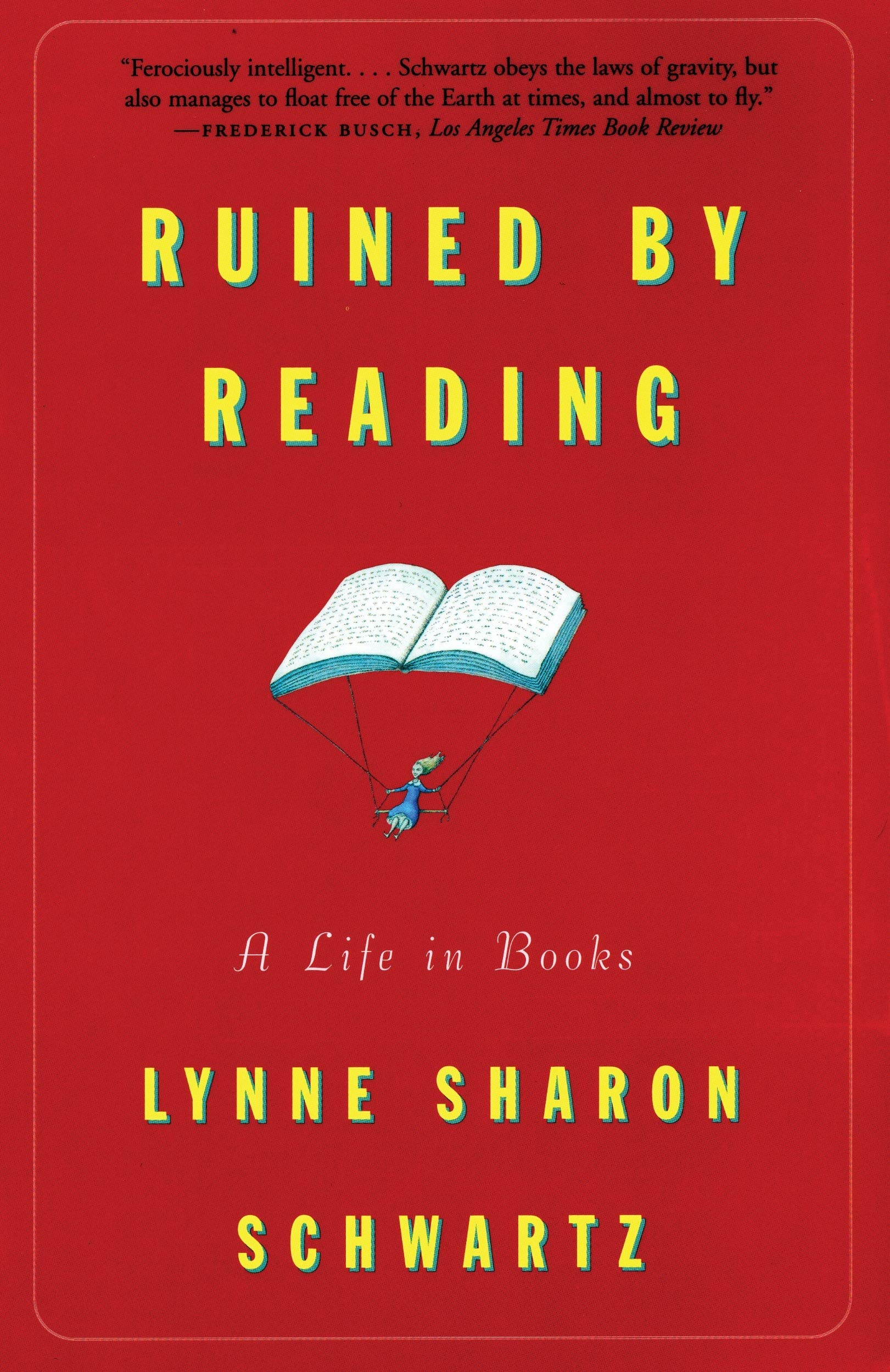 Ruined By Reading: A Life in Books: Lynne Sharon Schwartz: 9780807070833:  Amazon.com: Books