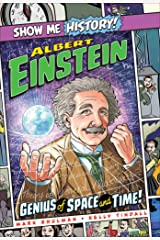 Albert Einstein: Genius of Space and Time! (Show Me History!) Kindle Edition