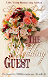 The Wedding Guest: 5-hour read. Billionaire romance, marriage of convenience, sweet clean contemporary romance…