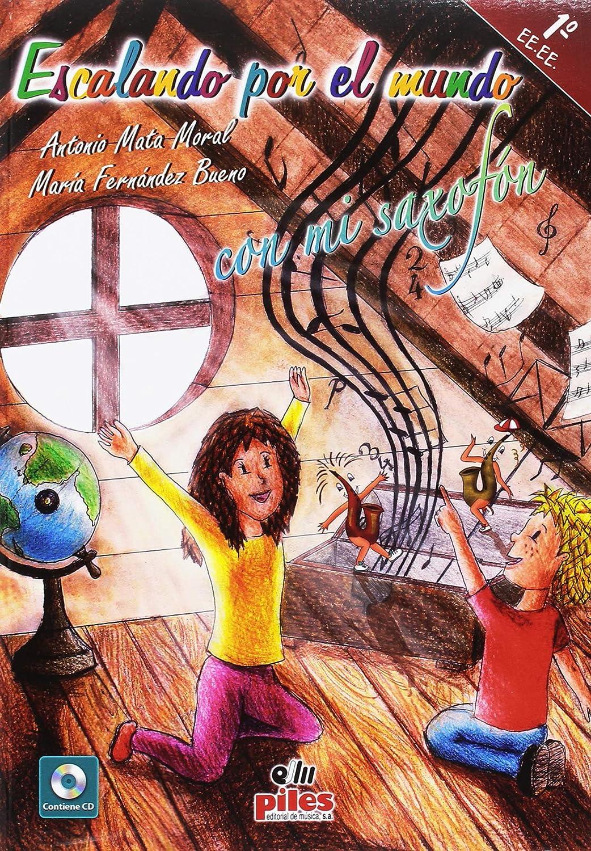 MATA y FERNANDEZ - Escalando por el Mundo con mi Saxofon 1º EE.EE. (Inc.CD)