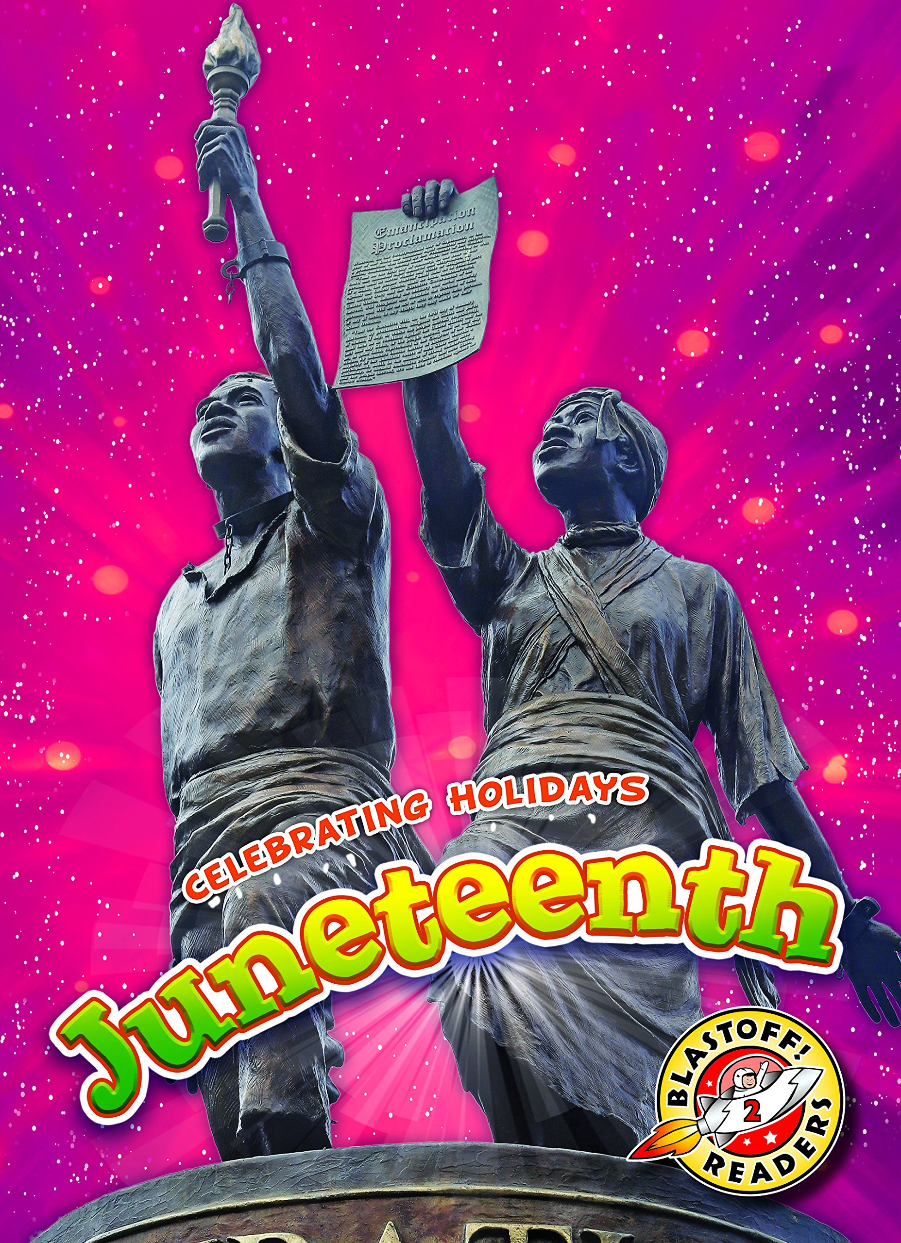 Juneteenth (Celebrating Holidays: Blastoff! Readers, Level 2 ...