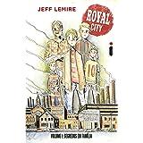 Royal City Volume 1 - Segredos em família