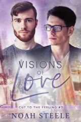 Visions of Love (Cut to the Feeling Book 3) Kindle Edition