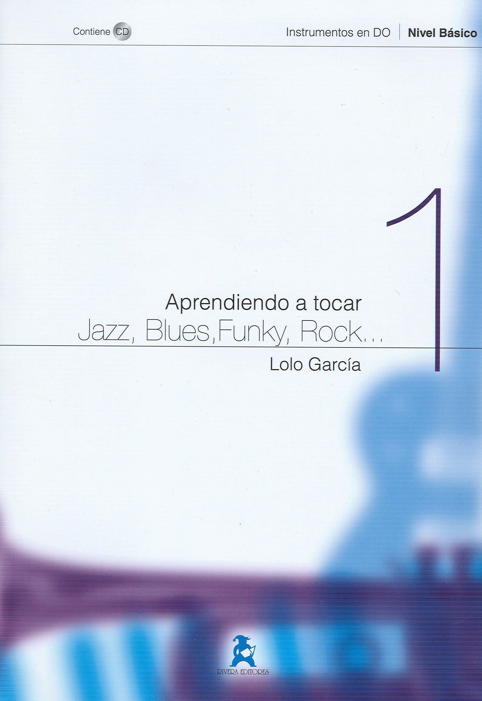 Download GARCIA Lolo - Aprendiendo a Tocar Jazz, Blues, Funky Vol.1 (Nivel Basico) (Inc.CD) pdf epub