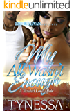 My All Wasn't Enough: A Twisted Love Affair