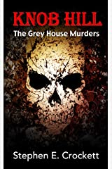 Knob Hill: The Gray House Murders Kindle Edition