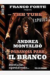 Paranoia Park - Il branco (The Tube Exposed) (Italian Edition) Kindle Edition