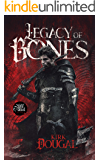 Legacy of Bones: A Tale of Bone and Steel - One