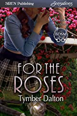 For the Roses [Suncoast Society] (Siren Publishing Sensations) Kindle Edition