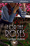 For the Roses [Suncoast Society] (Siren Publishing Sensations)