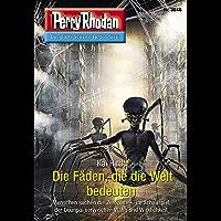 """Perry Rhodan 3048: Die Fäden, die die Welt bedeuten: Perry Rhodan-Zyklus """"Mythos"""" (Perry Rhodan-Erstauflage)"""