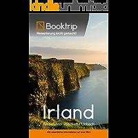 Irland Reiseführer: von Booktrip®: Reiseplanung leicht gemacht – Alle wesentlichen Informationen auf einen Blick