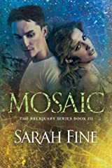 Mosaic (Reliquary Book 3) Kindle Edition