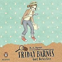 Girl Detective: Friday Barnes, Book 1