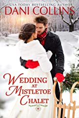 Wedding at Mistletoe Chalet: A heartwarming small town Christmas romance Kindle Edition