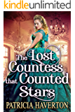 The Lost Countess that Counted Stars: A Historical Regency Romance Novel