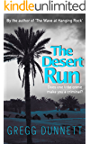 The Desert Run: A tense and gripping crime thriller about the irresistible call of adventure