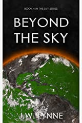 Beyond the Sky: A Post-Apocalyptic Dystopian Survival Thriller with Twists and Turns (The Sky Series Book 4) Kindle Edition