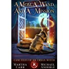 A Mom, A Wand, And A Mission (Case Files Of An Urban Witch Book 8)