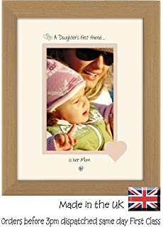mum photo frame a daughters first friend is her mum portrait personalised 6x4 double mounted 1002f - Mother Daughter Picture Frame
