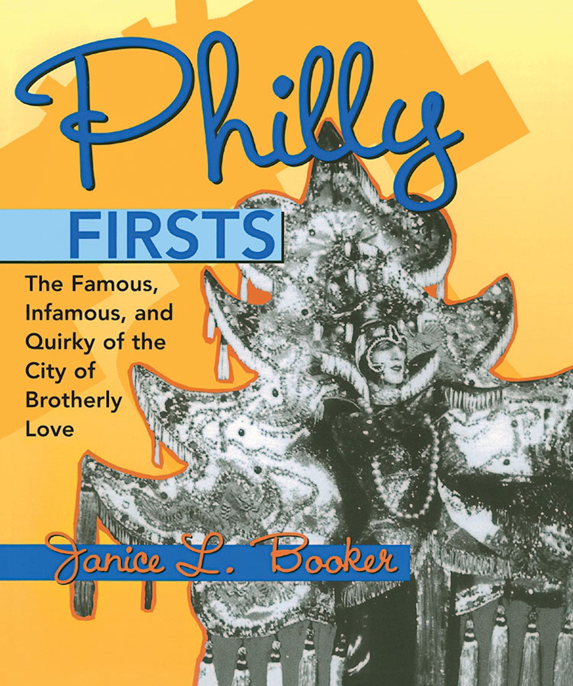 Philly Firsts: The Famous, Infamous, and Quirky of the City of Brotherly  Love: Booker, Janice L.: 9780940159440: Amazon.com: Books